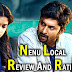 Nenu Local Telugu Movie Review and Rating by Ghora