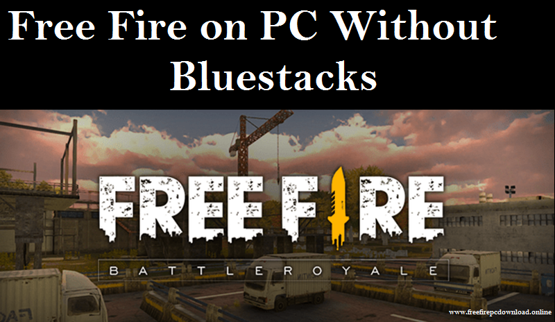 Download Free Fire On Pc Without Bluestacks