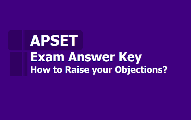 APSET 2019 Answer Key download, How to Raise your Objections on Key at apset.net.in