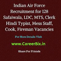 Indian Air Force Recruitment for 128 Safaiwala, LDC, MTS, Clerk Hindi Typist, Mess Staff, Cook, Fireman Vacancies