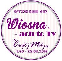 http://craftymoly.blogspot.com/2018/03/wyzwanie-67-wiosna-ach-to-ty.html