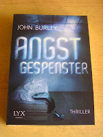 http://www.amazon.de/Angstgespenster-John-Burley-ebook/dp/B00P35NV7G/ref=sr_1_1?s=books&ie=UTF8&qid=1431701315&sr=1-1&keywords=angstgespenster