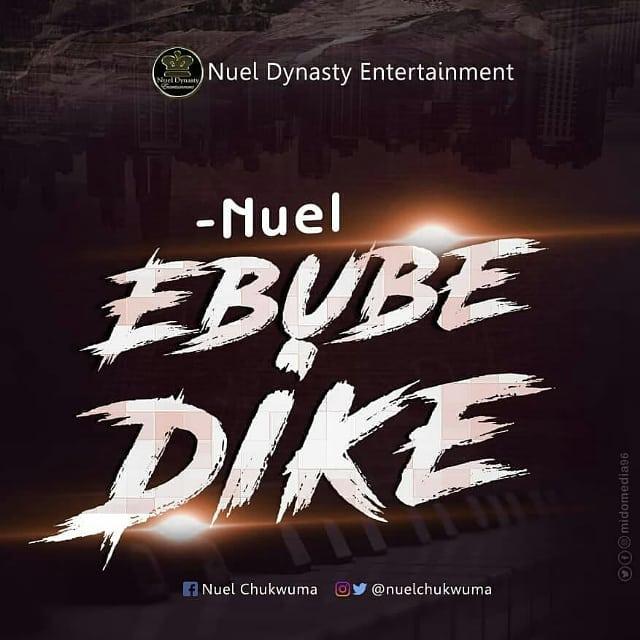 #Music: Nuel – Ebube Dike