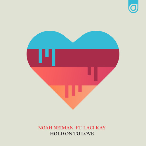 "Noah Neiman Unveils New Single ""Hold On To Love"""