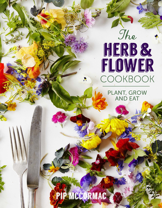 pip mccormac, the herb and flower cookbook, cookbook, cover, herbs, flowers