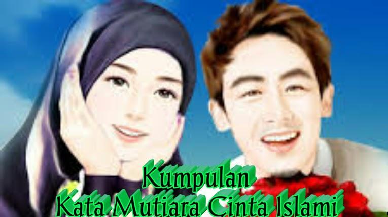 55 Kumpulan Kata Mutiara Cinta Islami Terbaru