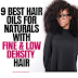 9 Amazing Hair Oils for Naturals with Fine, Thin or Low-Density Hair
