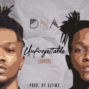 Music: DNA – UNFORGETTABLE (COVER)