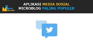 Aplikasi Media Sosial Microblog Paling Populer - 2017