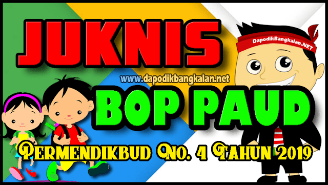 Permendikbud No. 4 Tahun 2019 tentang Juknis BOP PAUD