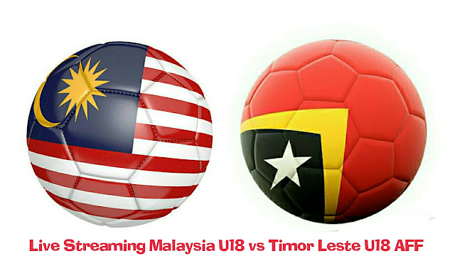 Live Streaming Malaysia U18 vs Timor Leste U18 8.9.2017 AFF