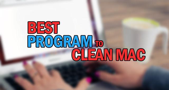 Best Program to Clean Mac