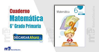 Cuaderno Matemática 6 ° Grado Primaria