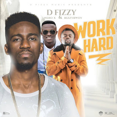 D.FIZZY - WORK HARD ft Nero X & Bizzybwoy (prod by MasterKraft, Mixed By K.O & Kaks)