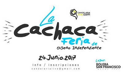 6TA CACHACA FERIA: DISEÑO INDEPENDIENTE 2017