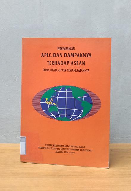 APEC DAN DAMPAKNYA TERHADAP ASEAN, Rahardjo Jamtomo