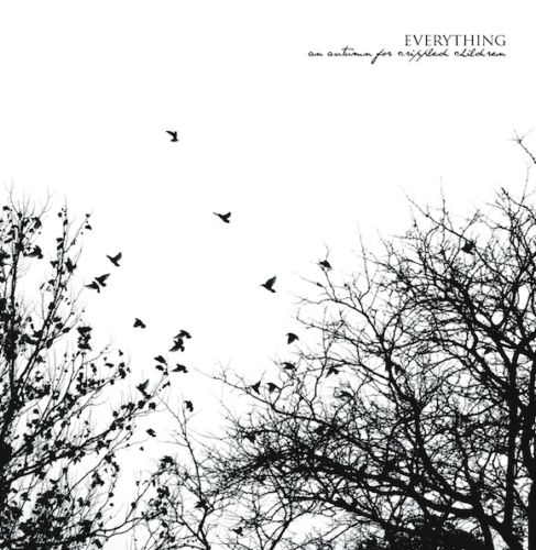 An Autumn For Crippled Children - Everything (2011)
