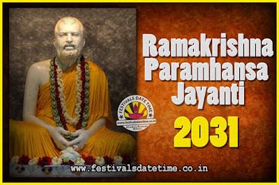 2031 Ramakrishna Paramhansa Jayanti Date & Time, 2031 Ramakrishna Paramhansa Jayanti Calendar