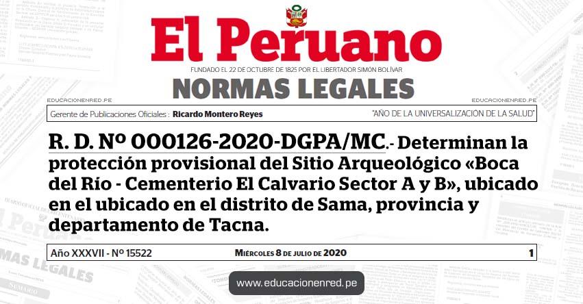 R. D. Nº 000126-2020-DGPA/MC.- Determinan la protección provisional del Sitio Arqueológico «Boca del Río - Cementerio El Calvario Sector A y B», ubicado en el ubicado en el distrito de Sama, provincia y departamento de Tacna.