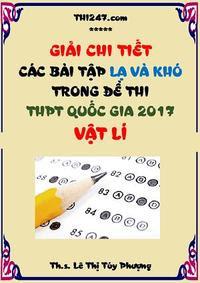 Giải chi tiết các bài tập lạ và khó trong đề thi THPT QG 2017 môn Vật Lí - Nhiều Tác Giả
