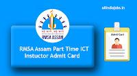 RMSA Assam Part Time ICT Instructor Admit Card