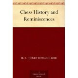 Chess History and Reminiscences by H. E. Bird