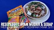 Resepi Soto Ayam Mudah Dan Sedap Menggunakan Rempah Mak Siti