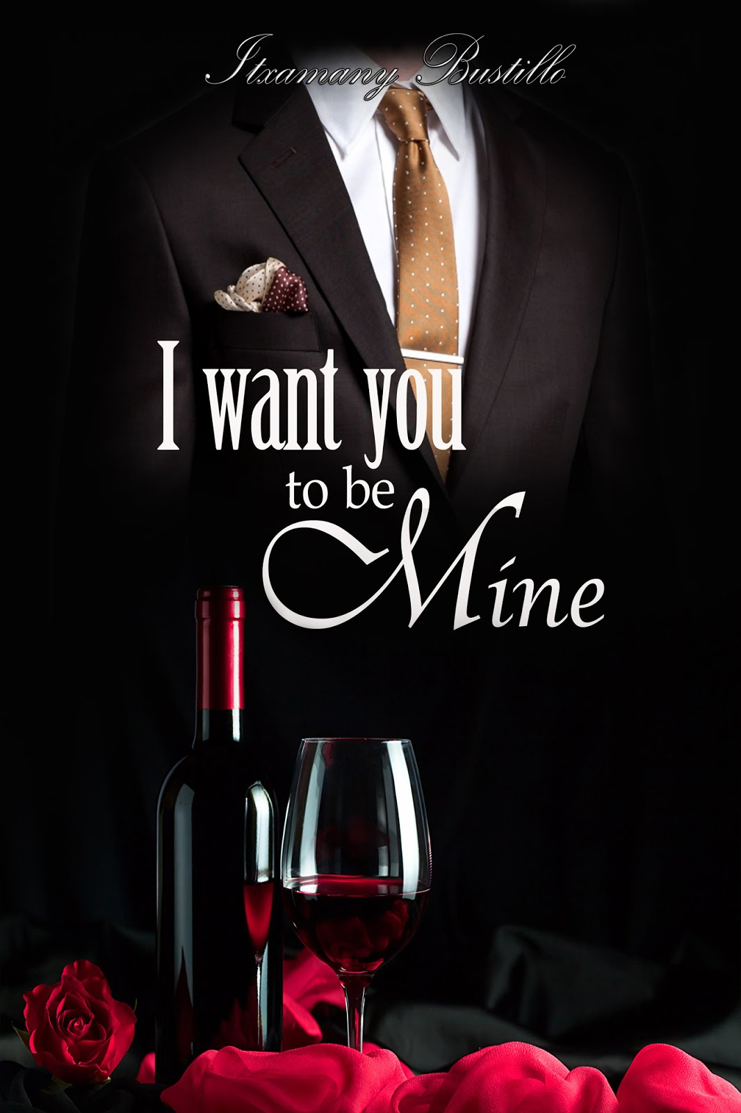 I want you to be mine