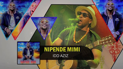 Idd Aziz - Nipende Mimi Video