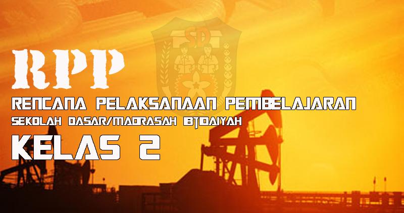 RPP Kurikulum 2013 SD/MI Kelas 2 Tema 4