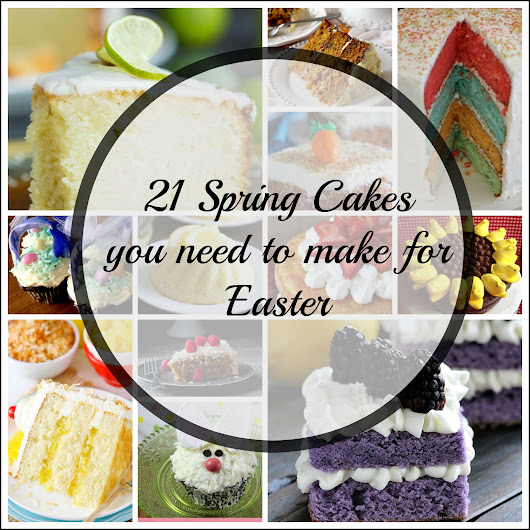 21 Spring Cakes you need to make for Easter or Mother's Day