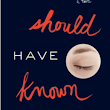 "Fiction Friday - ""You Should Have Known"" Book Review"