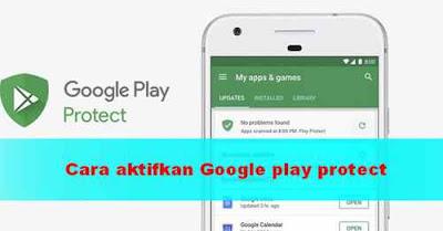 Cara Mengaktifkan Google Play Protect di Android