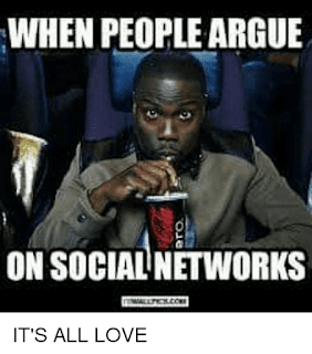 https://me.me/i/when-people-argue-on-social-networks-its-all-love-20368637