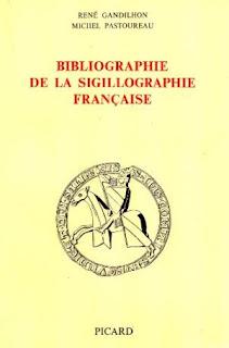 """""""Bibliographie de la sigillographie française"""" - Michel Pastoureau"""
