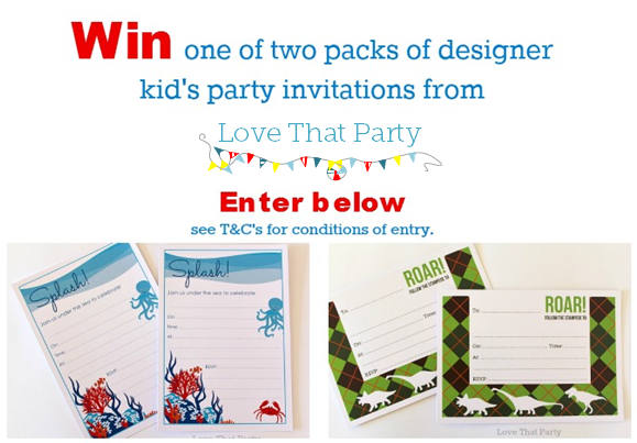 Competition time! Giveaway! Win one of two designer kid's birthday Invitation packs by Love That Party