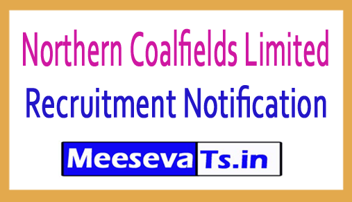 Northern Coalfields Limited NCL Recruitment