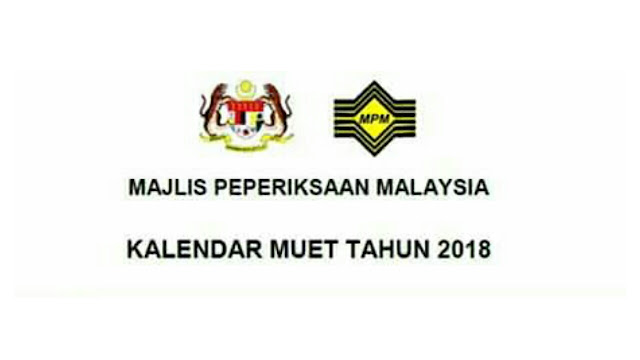 Kalendar Peperiksaan MUET Tahun 2018