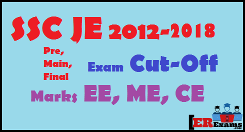 SSC JE 2012-2018 Exam Cut-Off Marks Civil, Electrical, Mechanical