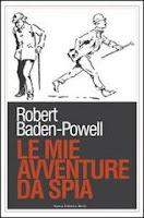 Robert Baden-Powell-Le mie avventure da spia-Traduzione di Francesca Cosi e Alessandra Repossi - copertina