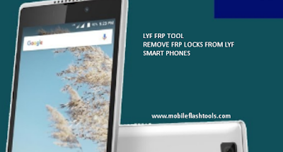 Download LYF FRP Removal/Unlock Tool (Google Account) [2018]