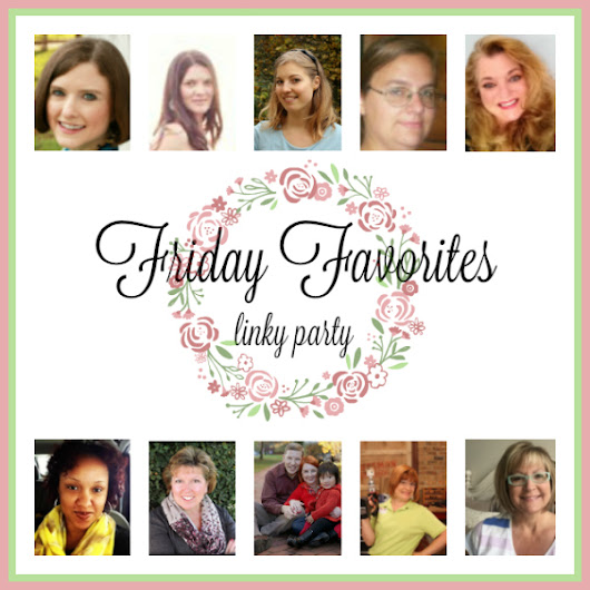 Friday Favorites - Week 358