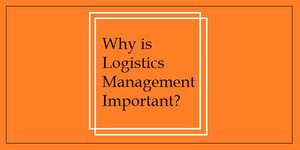 logistics-management-importance