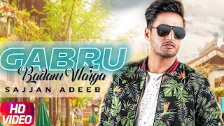 Gabru Badam Warga – Sajjan Adeeb Video HD Download