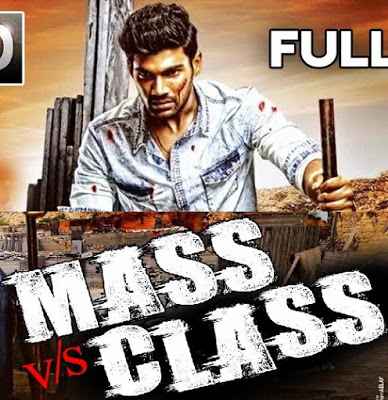 Mass V/s Class (2018) Hindi Dubbed 720p HDRip 1.1GB Free Download