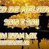 CD MELODY 2010 E 2011 - DJ RYAN MIX O ESPETACULAR