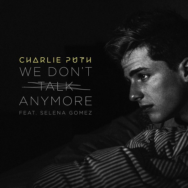 Charlie Puth – We Don't Talk Anymore (feat. Selena Gomez) – Single [iTunes Plus M4A]