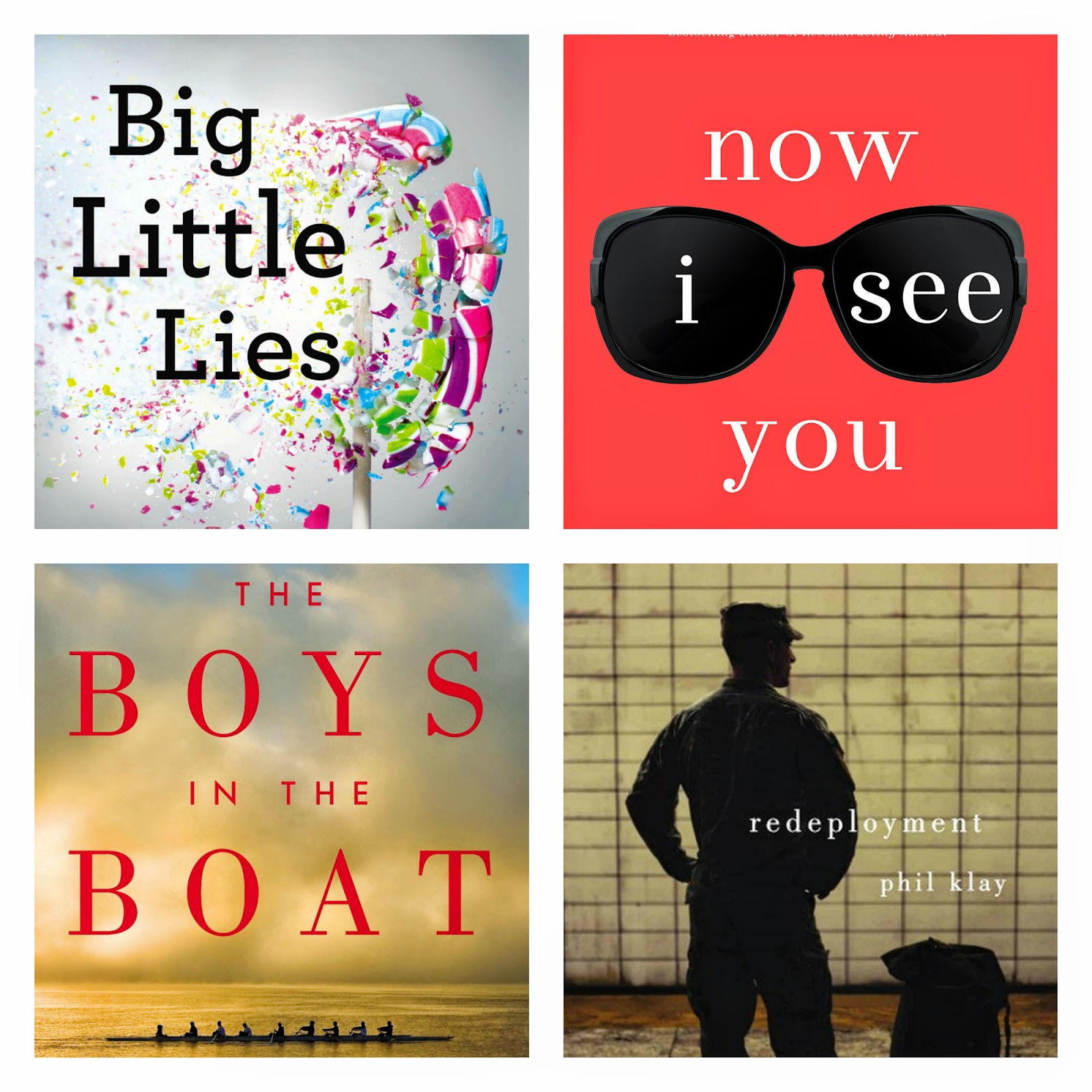 52 books in 52 weeks. The boys in the boat. Redeployment. Big little lies. Now I see you