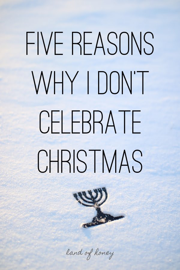 Reasons Why I Don't Celebrate Christmas