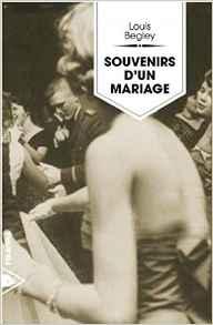 Souvenirs d'un mariage – Louis Begley